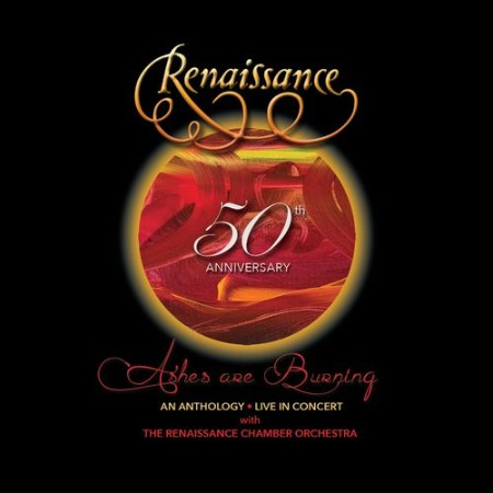 Renaissance - 50th Anniversary Ashes Are Burning  An Anthology Live In Concert (2021)