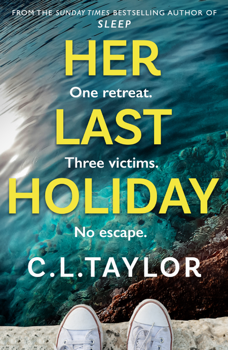 Her Last Holiday by C  L  Taylor