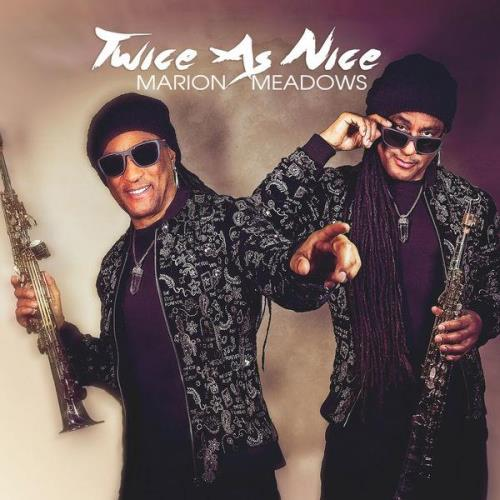 Marion Meadows - Twice As Nice (2021)