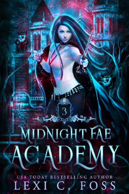 Midnight Fae Academy  Book Three by Lexi C  Foss