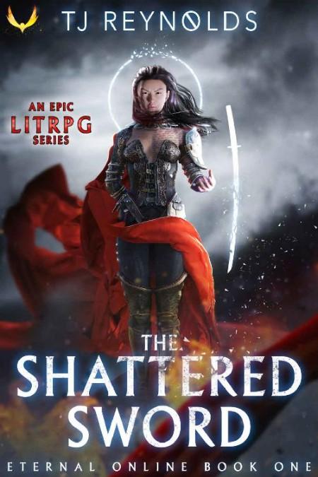 Shattered Sword by T  J  Reynolds