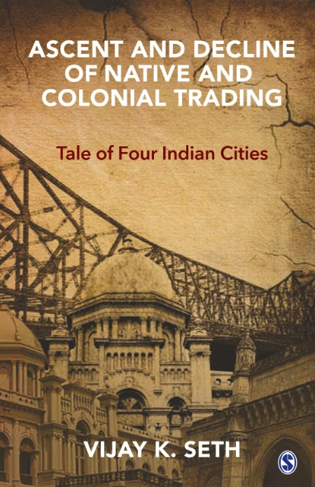 Ascent and Decline of Native and Colonial Trading - Tale of Four Indian Cities