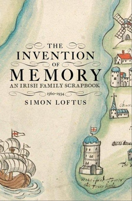The Invention of Memory - An Irish family scrapbook 1560-1934
