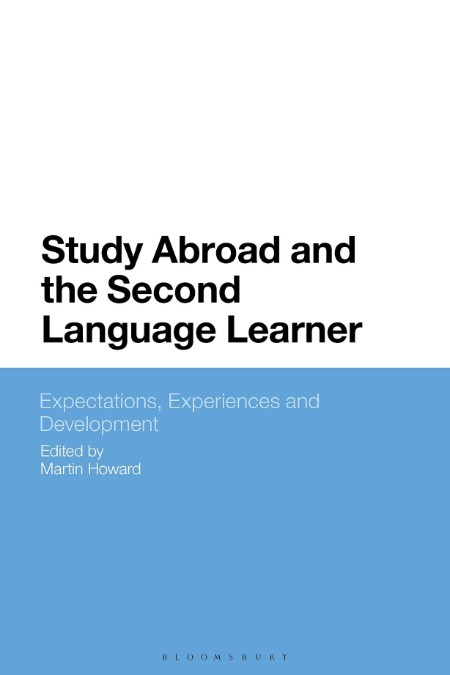 Study Abroad and the Second Language Learner - Expectations, Experiences and Devel...