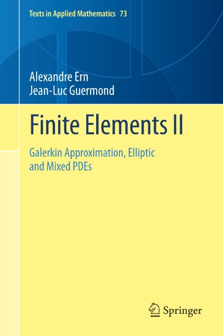 Finite Elements II - Galerkin Approximation, Elliptic and Mixed PDEs (Texts in App...