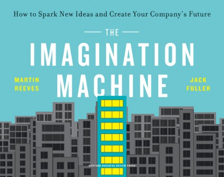 The Imagination Machine - How to Spark New Ideas and Create Your Company's Future