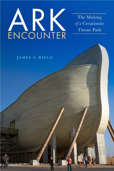 Ark Encounter - The Making of a Creationist Theme Park