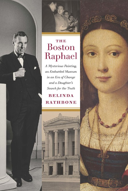 The Boston Raphael - A Mysterious Painting, an Embattled Museum in an Era of Chang...