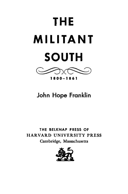 The Militant South, 1860-1861 - Second printing with a new preface