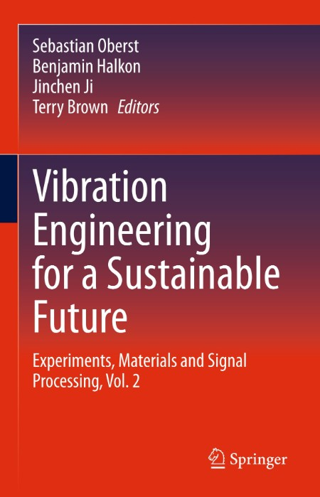 Vibration Engineering for a Sustainable Future - Experiments, Materials and Signal Processing, Vol 2