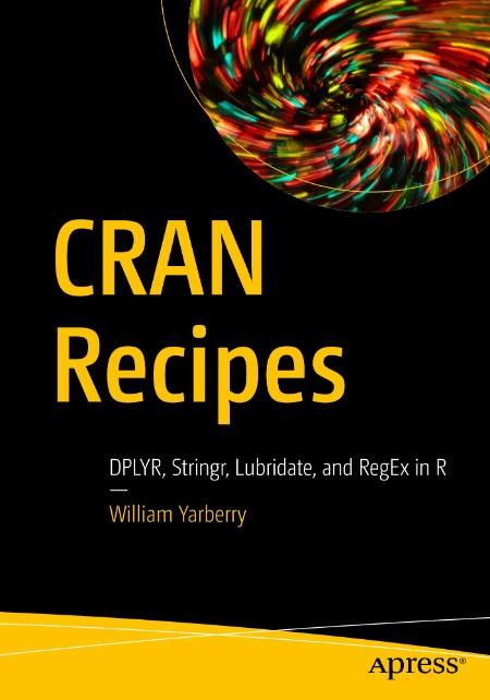 CRAN Recipes - DPLYR, Stringr, Lubridate, and RegEx in R