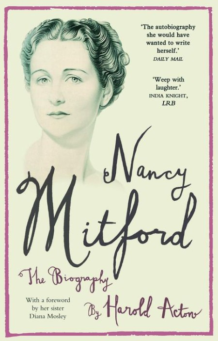 Nancy Mitford - The Biography