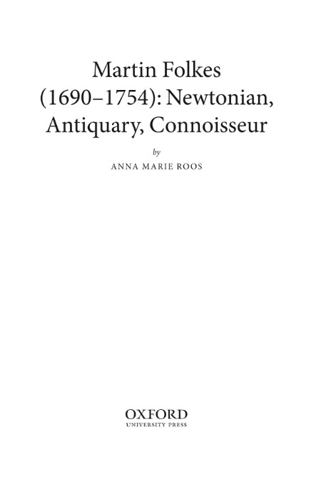 Martin Folkes (1690-1754) - Newtonian, Antiquary, Connoisseur