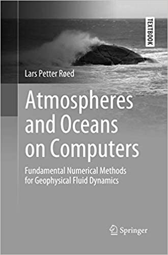 Atmospheres and Oceans on Computers - Fundamental Numerical Methods for Geophysica...