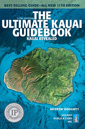 The Ultimate Kauai Guidebook - Kauai Revealed (11th Edition)