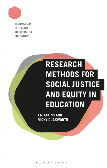 Research Methods for Social Justice and Equity in Education (Bloomsbury Research M...