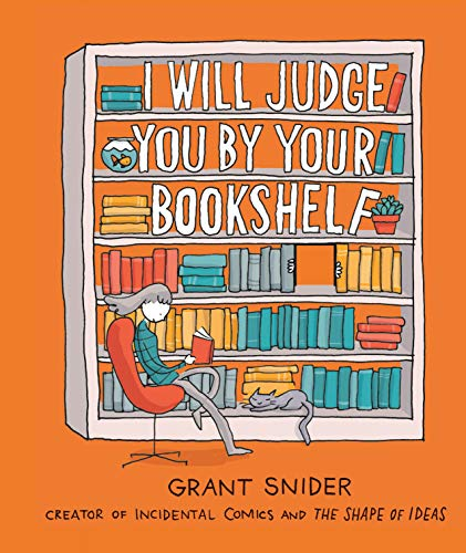 I Will Judge You by Your Bookshelf (True )