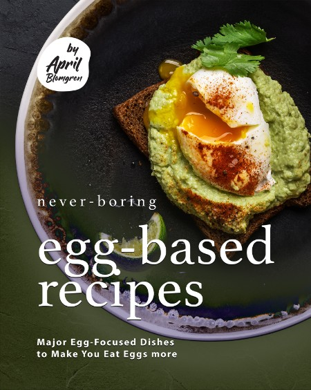 Never-Boring Egg-Based Recipes - Major Egg-Focused Dishes to Make You Eat Eggs more