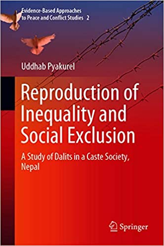 Reproduction of Inequality and Social Exclusion - A Study of Dalits in a Caste Soc...