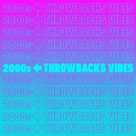VA - 2000s Throwbacks Vibes (2021)
