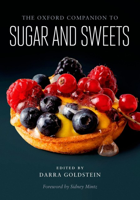 The Oxford Companion to Sugar and Sweets by Darra Goldstein