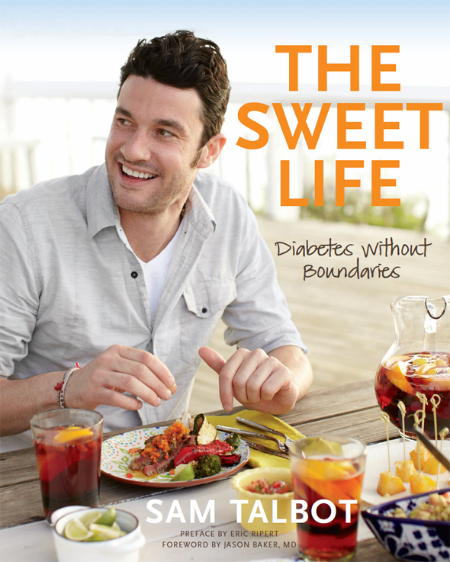 The Sweet Life- Diabetes without Boundaries by Sam Talbot