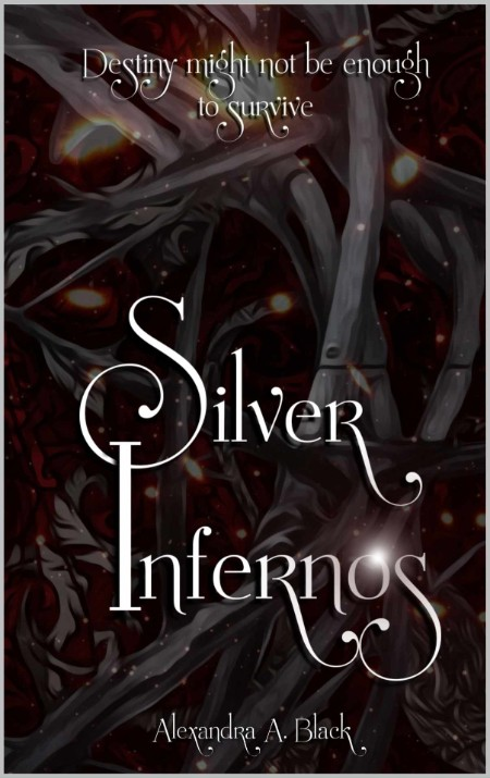 Silver Infernos by Alexandra A  Black