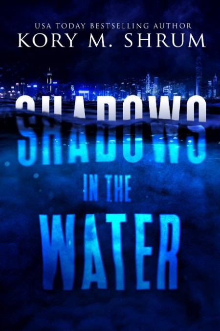 Shadows in the Water by Kory M  Shrum