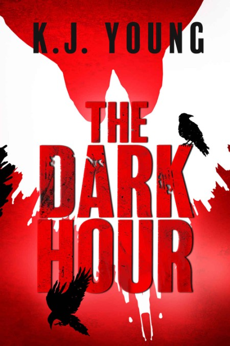 The Dark Hour by K J  Young