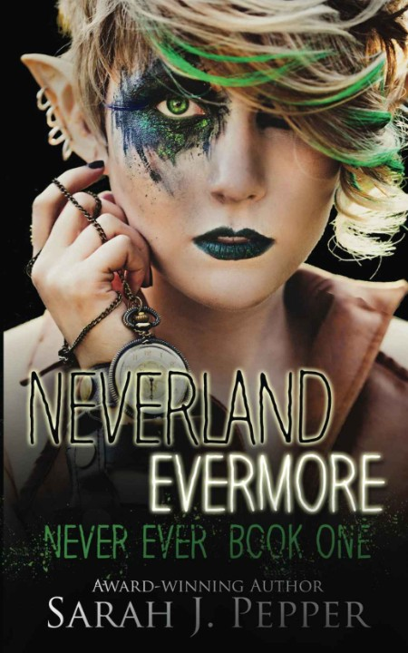 Neverland Evermore by Sarah J  Pepper