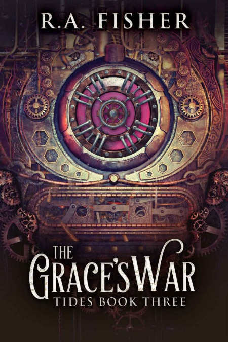 The Grace's War by R A  Fisher