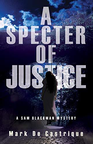 A Specter of Justice by Mark de Castrique