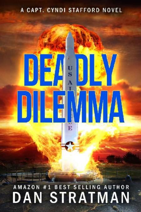 Deadly Dilemma by Dan Stratman