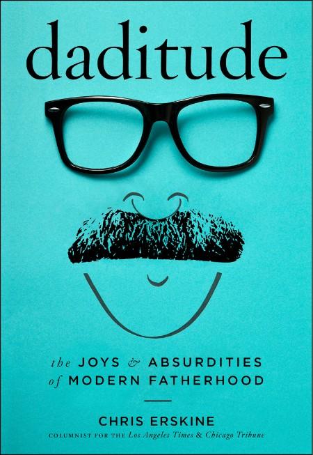 Daditude by Chris Erskine