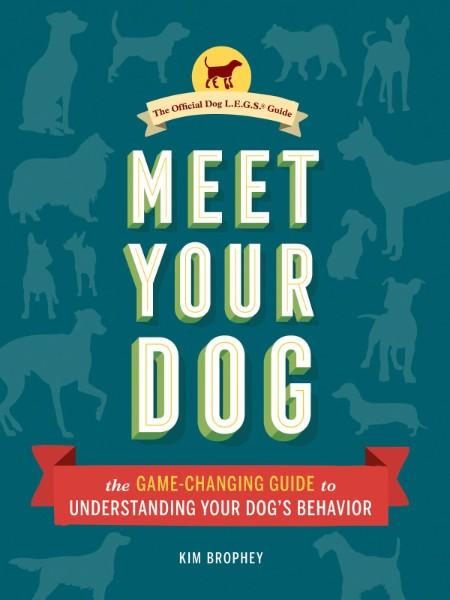 Meet Your Dog by Kim Brophey
