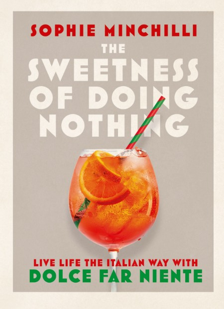 The Sweetness of Doing Nothing by Sophie Minchilli