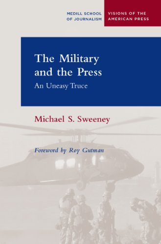The Military and the Press by Michael S  Sweeney