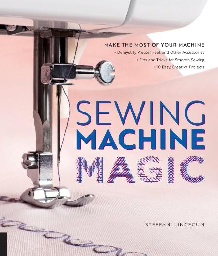 Sewing Machine Magic by Steffani Lincecum