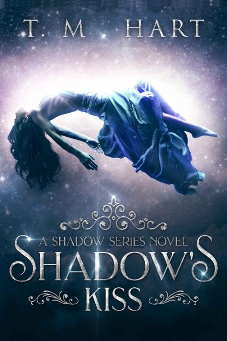 Shadow's Kiss by T  M  Hart