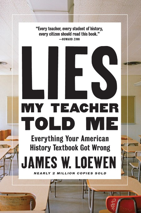 Lies My Teacher Told Me  Everything Your American History Textbook Got Wrong by Ja...