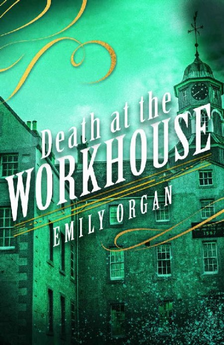 Death at the Workhouse by Emily Organ