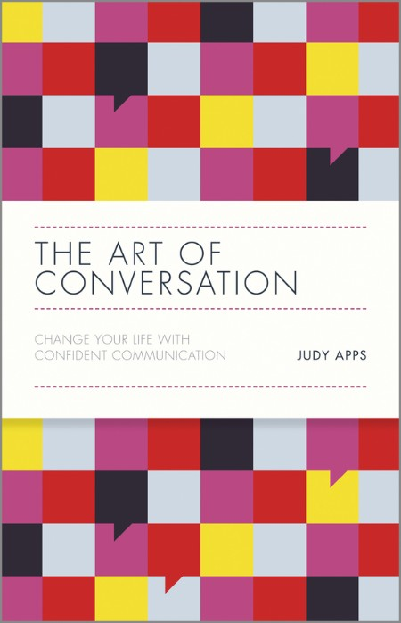The Art of Conversation  Change Your Life with Confident Communication by Judy Apps