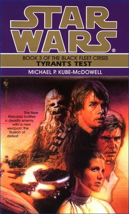 Star Wars  The Black Fleet Crisis, Book 3  Tyrant's Test by Michael Kube-McDowell