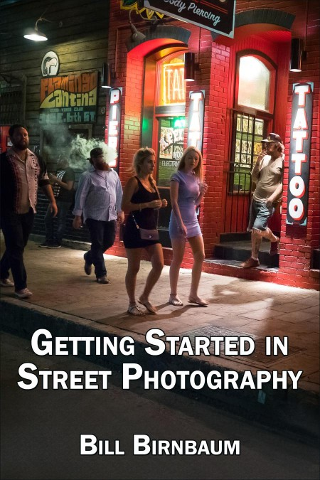 Getting Started in Street Photography by Bill Birnbaum