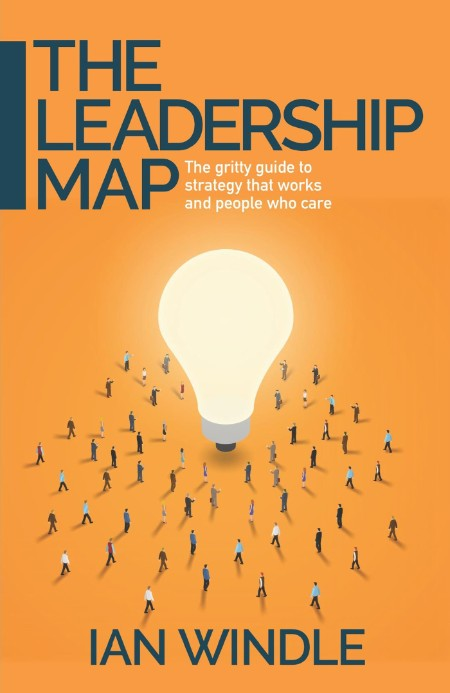 The Leadership Map by Ian Windle