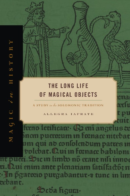 The Long Life of Magical Objects by Allegra Iafrate