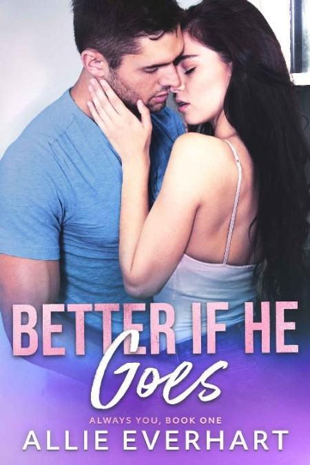 Better If He Goes by Allie Everhart