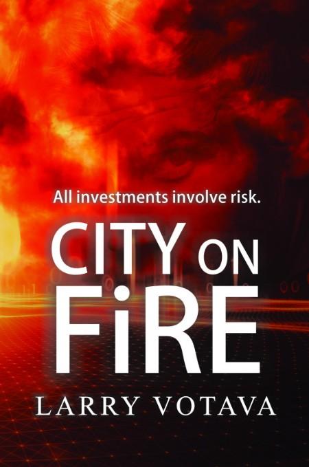 City on Fire by Larry Votava
