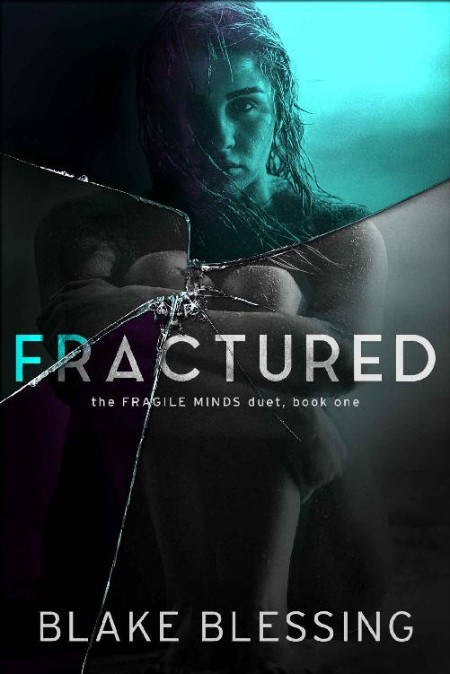Fractured by Blake Blessing