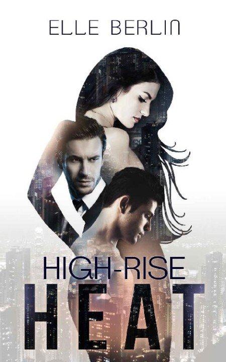High-Rise Heat by Elle Berlin